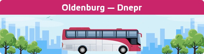 Bus Ticket Oldenburg — Dnepr buchen